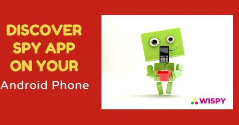 Discover Spy App on your Android Phone
